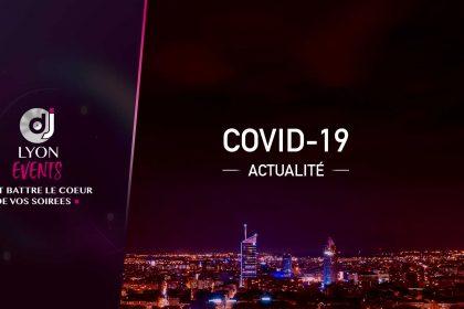 Actualité Covid-19 DJ Lyon Events